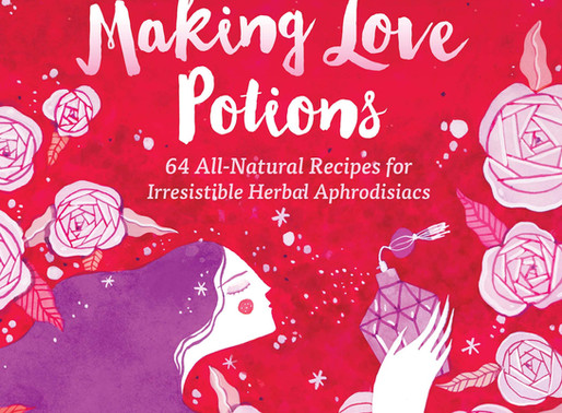 Creating Herbal Aphrodisiacs - Part 2