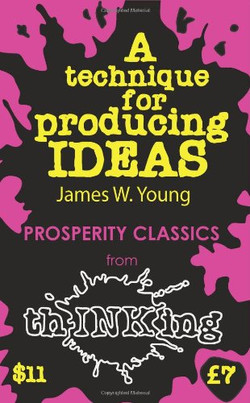 A Technique for Producing Good Ideas