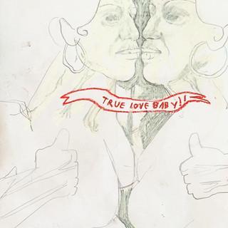 True Love Baby!!!!!!!!!!!!!!!!!!!!!!!!!!!