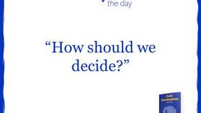 How should we decide?
