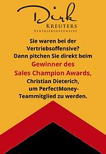 Bewerben Sie sich beim Gewinner des Sales Champion Awards von Dirk Kreuter - PerfectMoney.