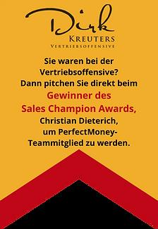 Bewerben Sie sich bei Christian Dieterich von PerfectMoney, dem Gewinner des Sales Champion Awards von Dirk Kreuter.