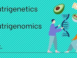 Nutrigenetics & Nutrigenomics