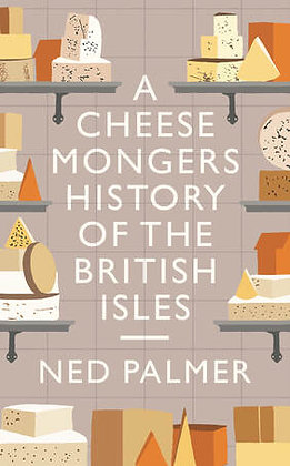 Ned Palmer - A Cheesemonger's History