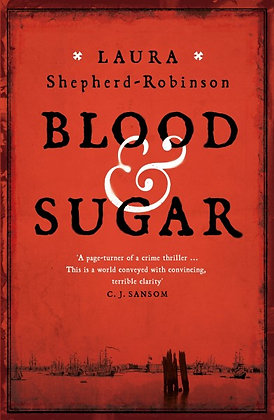 Laura Shepherd-Robinson - A Novel of Blood & Sugar