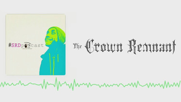 #SRDPodcast with The Crown Remnant