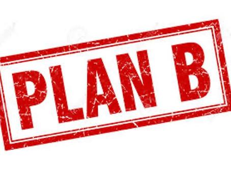 Plan B !