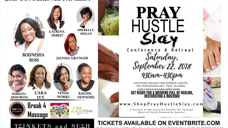 Pray, Slay, Hustle