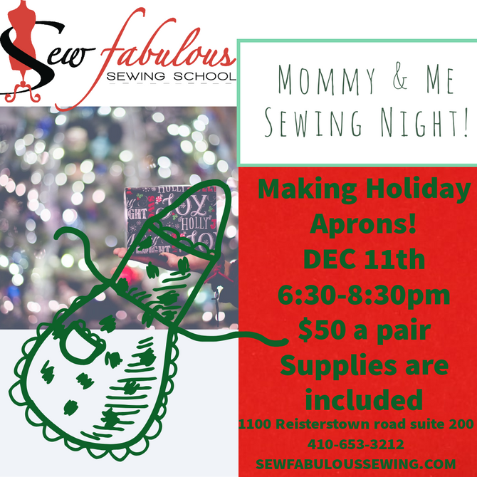Mommy & Me Sewing Night! Dec 11th 6:30-8:30pm