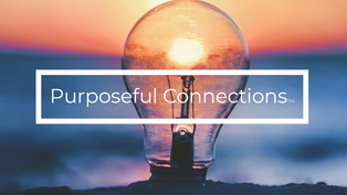 Creating meaningful impact   Purposeful Connections