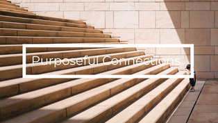 The challenges ahead | Purposeful Connections