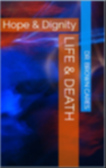 Life and Death - Hope and Dignity.PNG