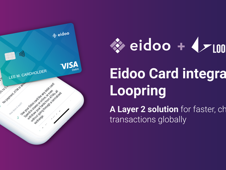 eidooCARD Integrates Loopring, the Layer 2 Solution for Faster, Cheaper Transactions Globally