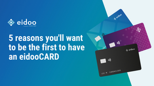 5 Reasons You'll Want to Be the First to Have an eidooCARD