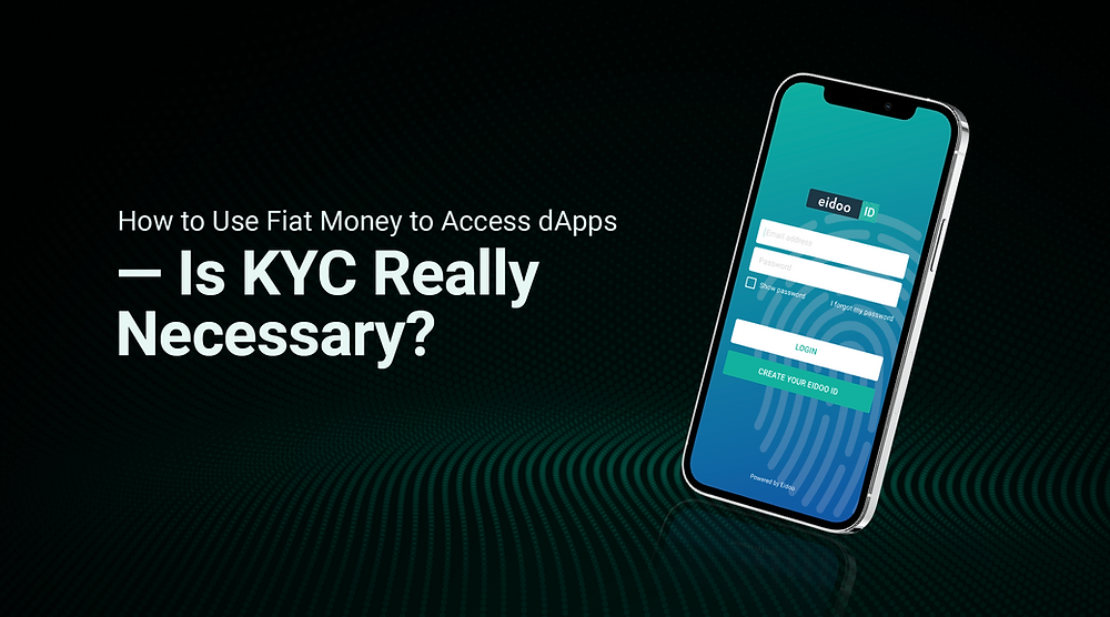 How to Use Fiat Money to Access dApps — Is KYC Really Necessary