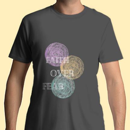 T-Shirt: Faith Over Fear