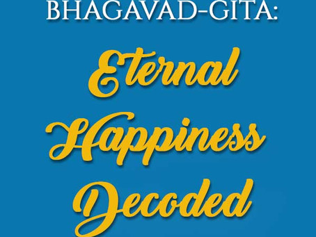 Bhagavad-gita: Eternal Happiness Decoded