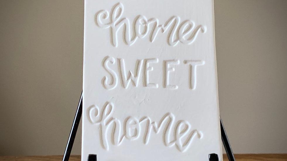 """Home Sweet Home"" Tile"