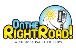 """ON THE RIGHT ROAD!"" RADIO SHOW with Paula Phillips"