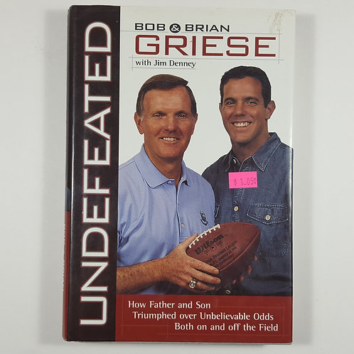 Undefeated: Bob and Brian Griese