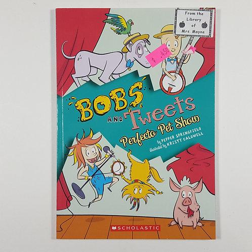 Bob and Tweets Perfect Pet Show