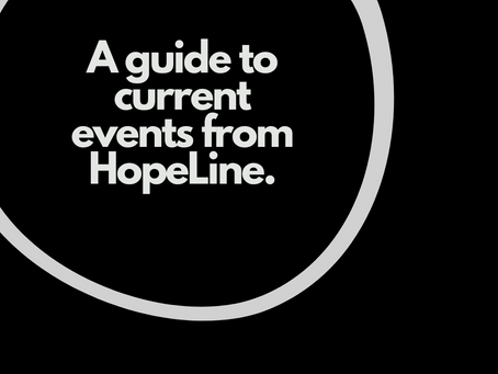 A Guide to Current Events From HopeLine