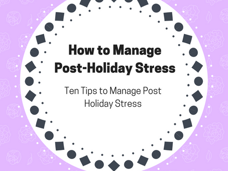 How To Manage Post-Holiday Stress