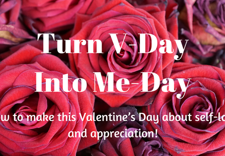 Turn V-Day Into Me-Day!