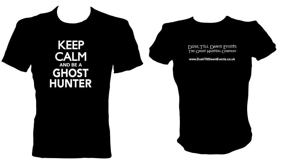 Dusk Till Dawn Events T Shirt (KEEP CALM AND BE A GHOST HUNTER)