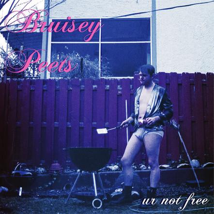 Bruisey Peets / Ur Not Free