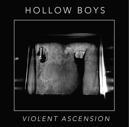 Hollow Boys / Violent Ascension