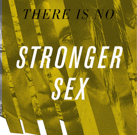 Stronger Sex / There is No Stronger Sex