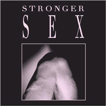 Stronger Sex / Stronger Sex