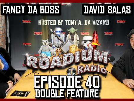 TONY VISION PRESENTS - ROADIUM RADIO - EPISODE 40 - DAVID SALAS & FANCY DA BOSS (DOUBLE FEATURE)