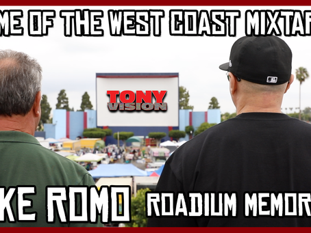 TONY VISION PRESENTS - THE ROADIUM - HOME OF THE WEST COAST MIXTAPE - MIKE ROMO ROADIUM MEMORIES