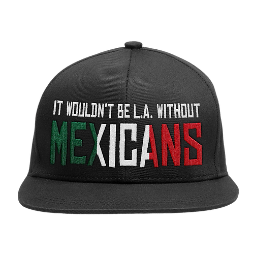 IT WOULDN'T BE L.A. WITHOUT MEXICANS SNAPBACK