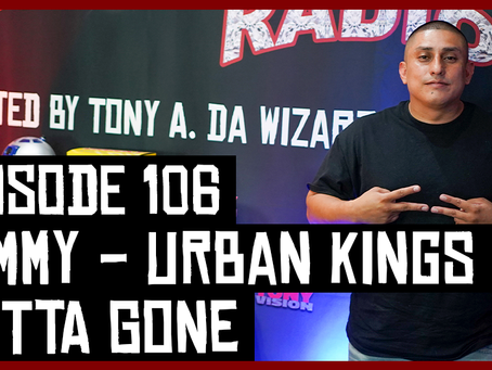 TONY VISION PRESENTS - ROADIUM RADIO - EPISODE 106 - JIMMY URBAN KINGS & GUTTA GONE