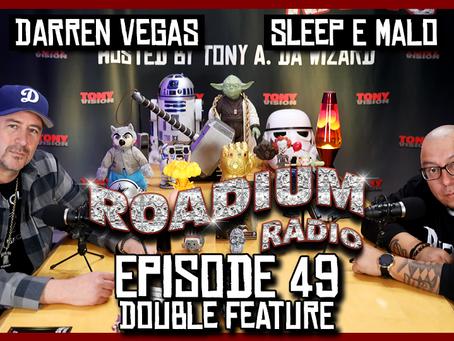 TONY VISION PRESENTS - ROADIUM RADIO - EPISODE 49 - SLEEP E MALO & DARREN VEGAS (DOUBLE FEATURE)