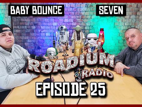 TONY VISION PRESENTS - ROADIUM RADIO - EPISODE 25 - SEVEN / BABY BOUNCE (DOUBLE FEATURE)