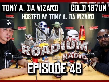 TONY VISION PRESENTS - ROADIUM RADIO - EPISODE 48 - COLD 187UM a.k.a. BIG HUTCH/ABOVE THE LAW