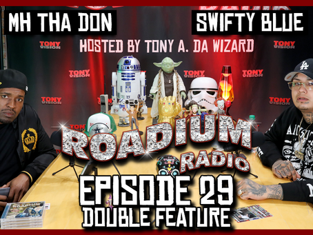 TONY VISION PRESENTS - ROADIUM RADIO - EPISODE 29 - MH THA DON & SWIFTY BLUE (DOUBLE FEATURE)