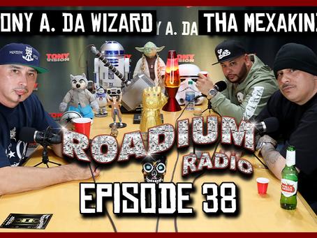 TONY VISION PRESENTS - ROADIUM RADIO - EPISODE 38 - THA MEXAKINZ