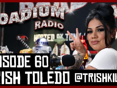 TONY VISION PRESENTS - ROADIUM RADIO - EPISODE 60 - TRISH TOLEDO