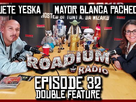 TONY VISION PRESENTS - ROADIUM RADIO - EPISODE 32 - CUETE YESKA & MAYOR BLANCA PACHECO