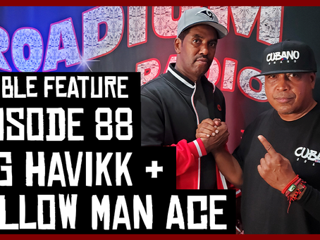 TONY VISION PRESENTS - ROADIUM RADIO - EPISODE 88 - BIG HAVIKK & MELLOW MAN ACE