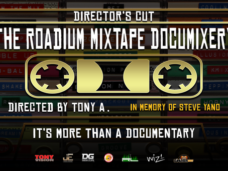 THE ROADIUM MIXTAPE DOCUMIXERY -DIRECTOR'S CUT AVAILABLE FOR FREE ON THE TONY VISION YOUTUBE CHANNEL