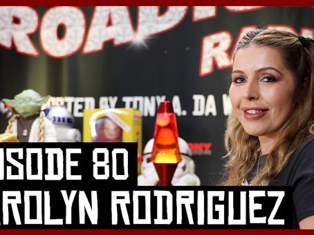 TONY VISION PRESENTS - ROADIUM RADIO - EPISODE 80 - CAROLYN RODRIGUEZ