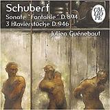 "Schubert, Sonate ""Fantaisie"" D. 894, 3 Klavierstücke D. 946 par Julien Guénebaut, pianiste et chef d'orchestre"