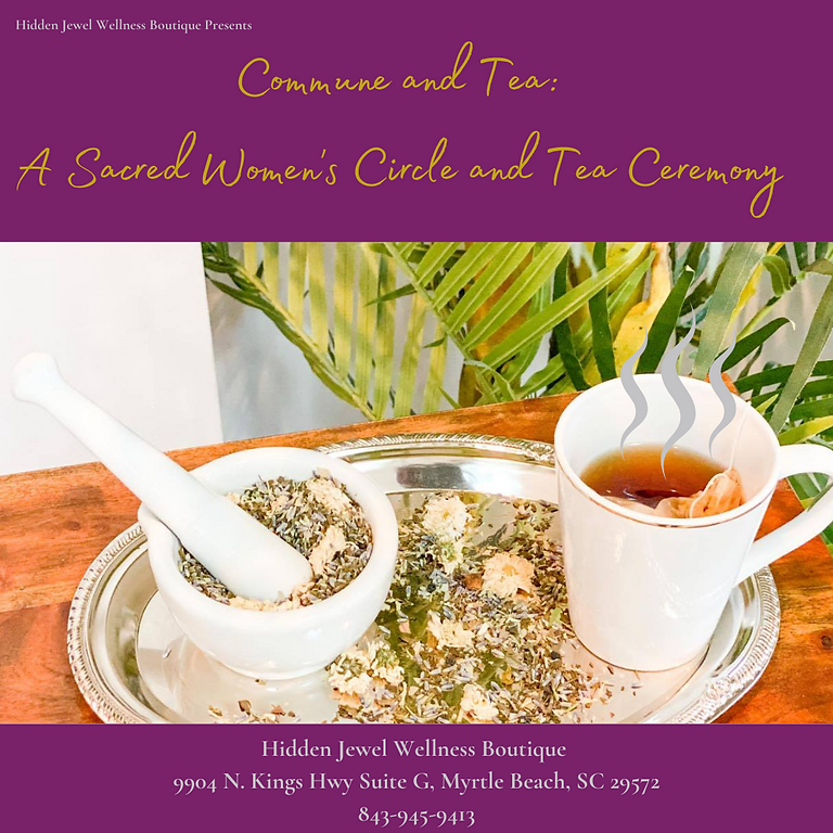 Commune and Tea: A Sacred Women's Circle and Tea Ceremony
