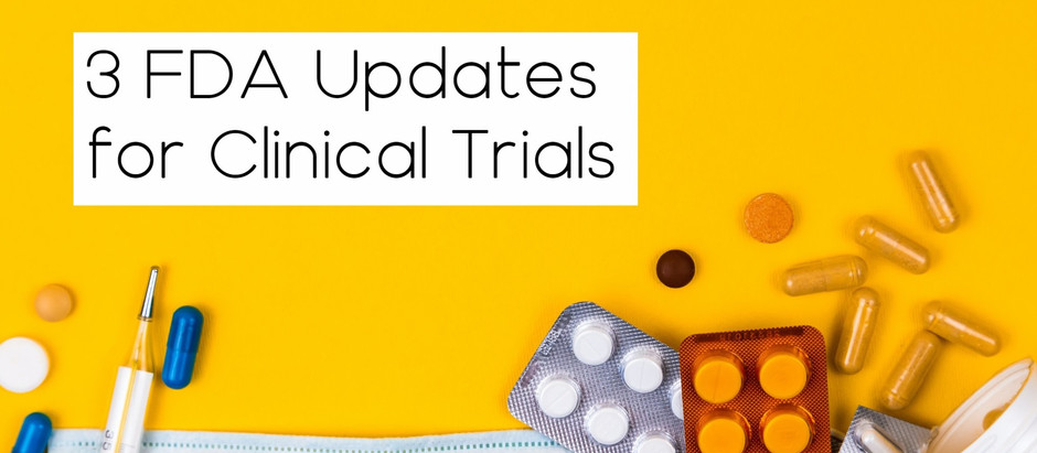 3 FDA updates all clinical trials should take note of